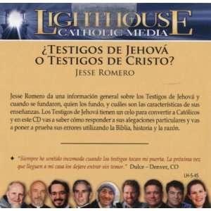 Jesse Romero: Testigos de Jehova o Testigos de Cristo? (Lighthouse
