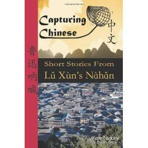 Capturing Chinese Short Stories from Lu Xuns Nahan A