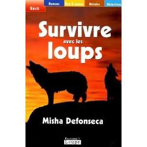 Survivre avec les loups (French Edition) (9782751101137