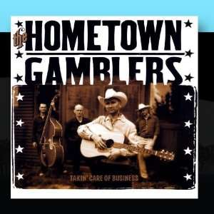 Takin Care Of Business The Hometown Gamblers Music