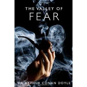 The Valley of Fear A Sherlock Holmes Mystery (The Sherlock Holmes
