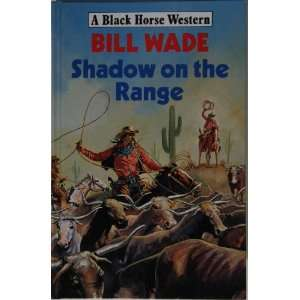 Shadow on the Range (Black Horse Western) (9780709047759