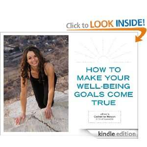 How To Make Your Well Being Dreams Come True Catherine Watson