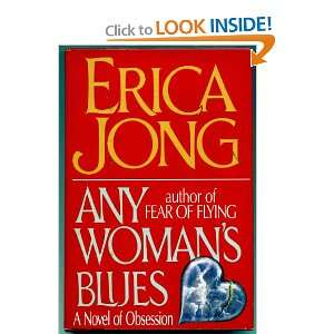 Blues: A Novel of Obsession (Book Club Edition): Erica Jong: Books