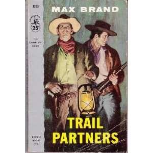 Trail Partners (9780425114346) Max Brand Books