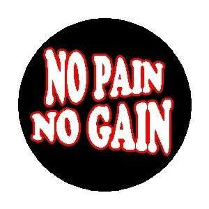 no pain no gains proverb Definition of no pain, no gain in the definitionsnet dictionary meaning of no pain, no gain what does no pain, no gain mean information and translations of no.