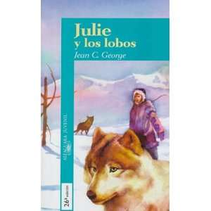 Julie y los Lobos (9788420448879): Jean Craighead George