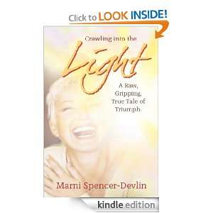 Crawling Into The Light A Raw, Gripping True Tale of Triumph Marni