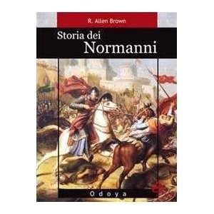 Storia dei normanni (9788862880626): R. Allen Brown: Books