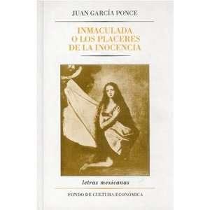 Inmaculada o los placeres de la inocencia (Letras Mexicanas) (Spanish