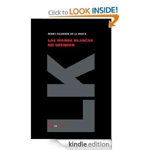 Las manos blancas no ofenden (Teatro) (Spanish Edition): Pedro
