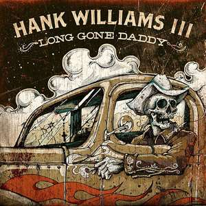 Long Gone Daddy, Hank Williams III Country