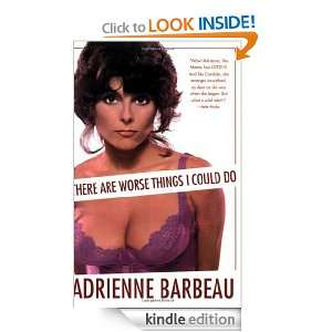 Worse Things I Could Do Adrienne Barbeau  Kindle Store