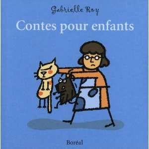 contes pour enfants (9782764606971): Gabrielle Roy: Books