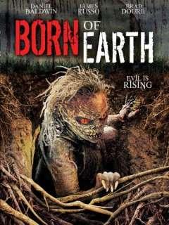 Born of Earth Daniel Baldwin, James Russo, Brad Dourif