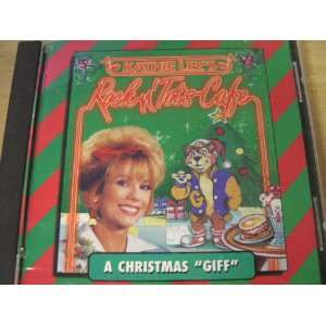 Rock N Tots Cafe Christmas Song Jewel: Kathie Lee Gifford: Music
